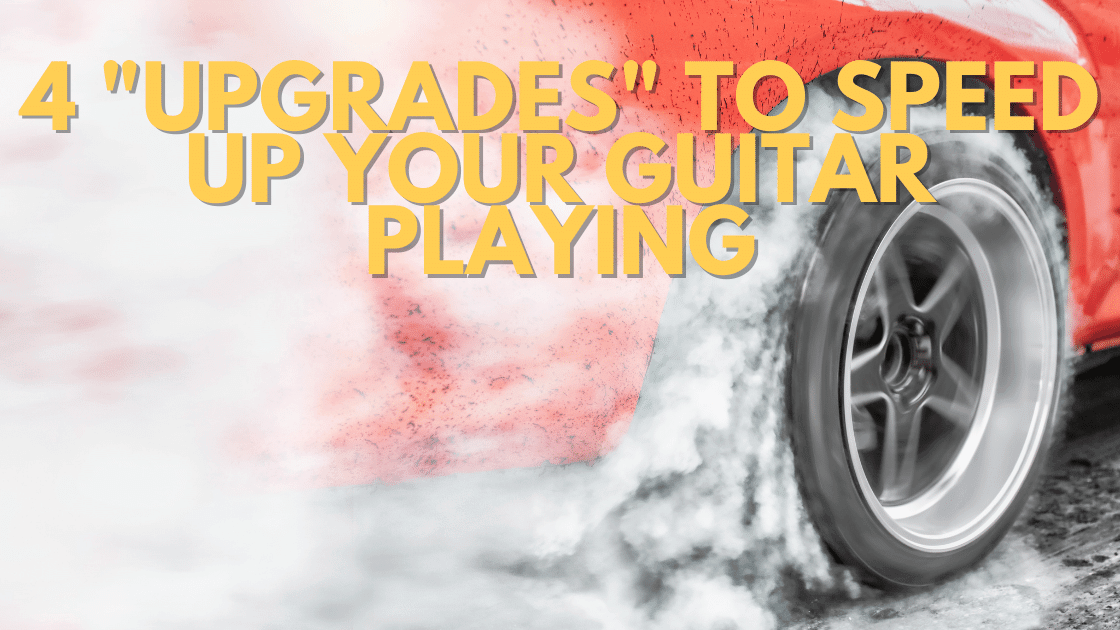4 Guitar Tips To Speed Up Your Guitar Playing